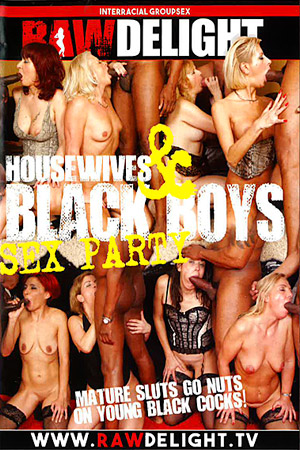 Housewives & Black Boys Sex Party